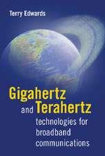 Gigahertz and Terahertz Technologies for Broadband Communications