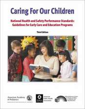 Caring for Our Children:  Guidelines for Early Care and Early Education Programs