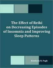 The Effect of Reiki on Decreasing Episodes of Insomnia and Improving Sleep Patterns