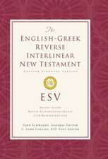 English-Greek Reverse Interlinear New Testament-ESV:  The New Evangelical Perspective
