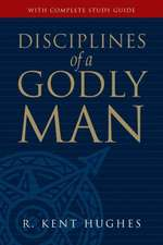 Disciplines of a Godly Man [With Complete Study Guide]