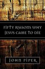 Fifty Reasons Why Jesus Came to Die