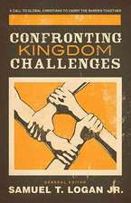 Confronting Kingdom Challenges:  A Call to Global Christians to Carry the Burden Together