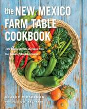 The New Mexico Farm Table Cookbook – 100 Homegrown Recipes from the Land of Enchantment
