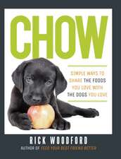 Chow – Simple Ways to Share the Foods You Love with the Dogs You Love