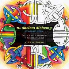 The Ancient Alchemy Coloring Book – Celtic Knots, Mandalas, and Sacred Symbols