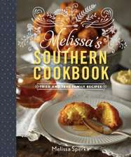 Melissa`s Southern Cookbook – Tried–and–True Family Recipes