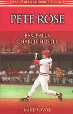 Pete Rose:  Baseball's Charlie Hustle