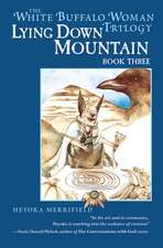 Lying Down Mountain: Book Three in the White Buffalo Woman Trilogy