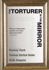 The Torturer In The Mirror: The Question of Lawyers' Responsibility in Torture Cases