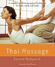 Thai Massage:  Sacred Bodywork