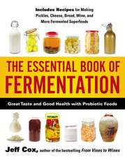 The Essential Book of Fermentation:  Great Taste and Good Health with Probiotic Foods