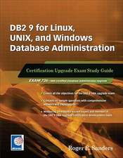 DB2 9 for Linux, UNIX, and Windows Database Administration Upgrade: Certification Study Guide