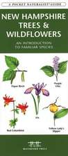 New Hampshire Trees & Wildflowers:  An Introduction to Familiar Species