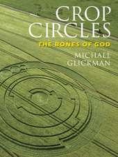 Crop Circles:  The Bones of God