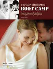 Digital Photography Boot Camp: Step-By-Step guide for Professional Wedding & Portrait Photographers, A