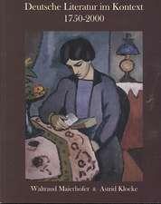 Deutsche Literatur im Kontext 1750-2000: A German Literature Reader