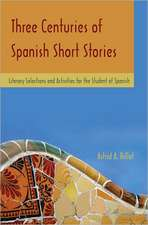 Three Centuries of Spanish Short Stories: Literary Selections and Activities for Students of Spanish