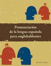 Pronunciacion de la lengua Espanola para anglohablantes