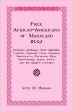 Free African-Americans Maryland, 1832:  Including Allegany, Anne Arundel, Calvert, Caroline, Cecil, Charles, Dorchester, Frederick, Kent, Montgomery, Q