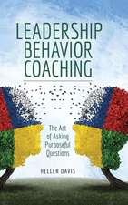 Leadership Behavior Coaching: The Art of Asking Purposeful Questions