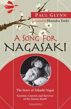 A Song for Nagasaki:  Scientist, Convert, and Survivor of the Atomic Bomb