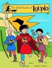 The Adventures of Loupio, Volume 3:  The Tournament