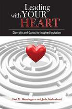 Leading with Your Heart:  Diversity and Ganas for Inspired Inclusion