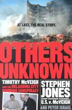 Others Unknown Timothy Mcveigh And The Oklahoma City Bombing Conspiracy