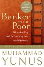 Banker To The Poor: Micro-Lending and the Battle Against World Poverty