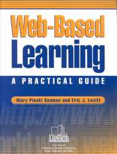 Web-Based Learning:  A Practical Guide