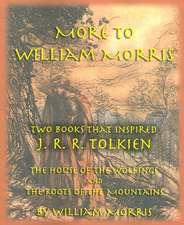 More to William Morris