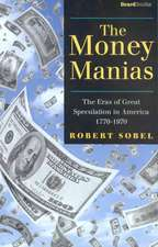 The Money Manias:  The Eras of Great Speculation in America 1770-1970