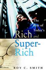 The Rise of Today's Rich and Super-Rich the Rise of Today's Rich and Super-Rich