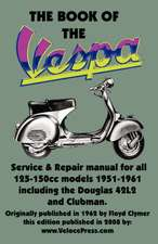 The Book of the Vespa - An Owners Workshop Manual for 125cc and 150cc Vespa Scooters 1951-1961