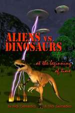 Aliens vs. Dinosaurs at the Beginning of Time