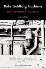 Rube Goldberg Machines:  Essays in Mormon Theology