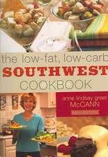 The Low-Fat, Low-Carb Southwest Cookbook