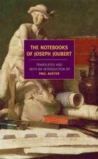The Notebooks of Joseph Joubert:  A Selection
