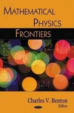 Mathematical Physics Frontiers