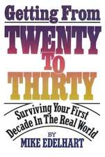Getting from Twenty to Thirty