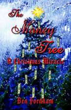 The Money Tree:  A Christmas Miracle