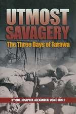 Utmost Savagery:  The Three Days of Tarawa