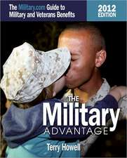 The Military Advantage:  The Military.com Guide to Military and Veteran's Benefits