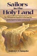 Sailors in the Holy Land:  The 1848 American Expedition to the Dead Sea and the Search for Sodom and Gomorrah