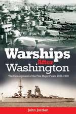 Warships After Washington:  The Development of the Five Major Fleets, 1922 1930