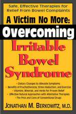 A Victim No More:  Safe, Effective Therapies for Relief from Bowel Complaints