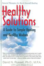 Healthy Solutions:  A Guide to Simple Healing and Healthy Wisdom