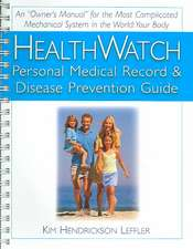 Health Watch:  Personal Medical Record & Disease Prevention Guide