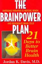 The Brainpower Plan:  21 Days to Better Brain Health